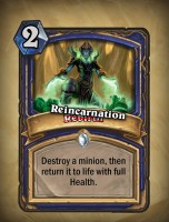 Reincarnation (Rebirth renamed) - Shaman Card from Curse of Naxxramas