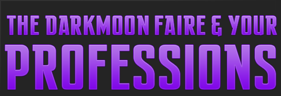 Guide to Professions at the Darkmoon Faire - Guides - Wowhead