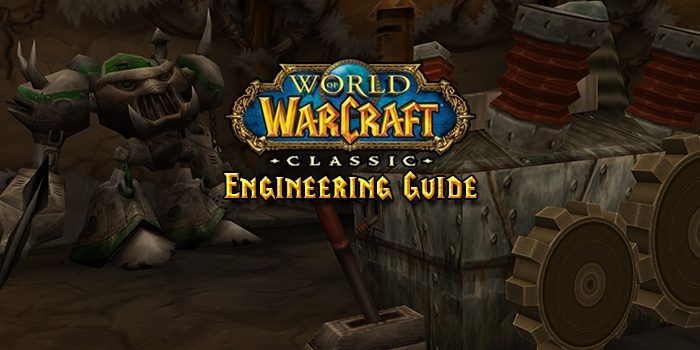 Classic WoW Engineering Profession Guide & Leveling 1-300