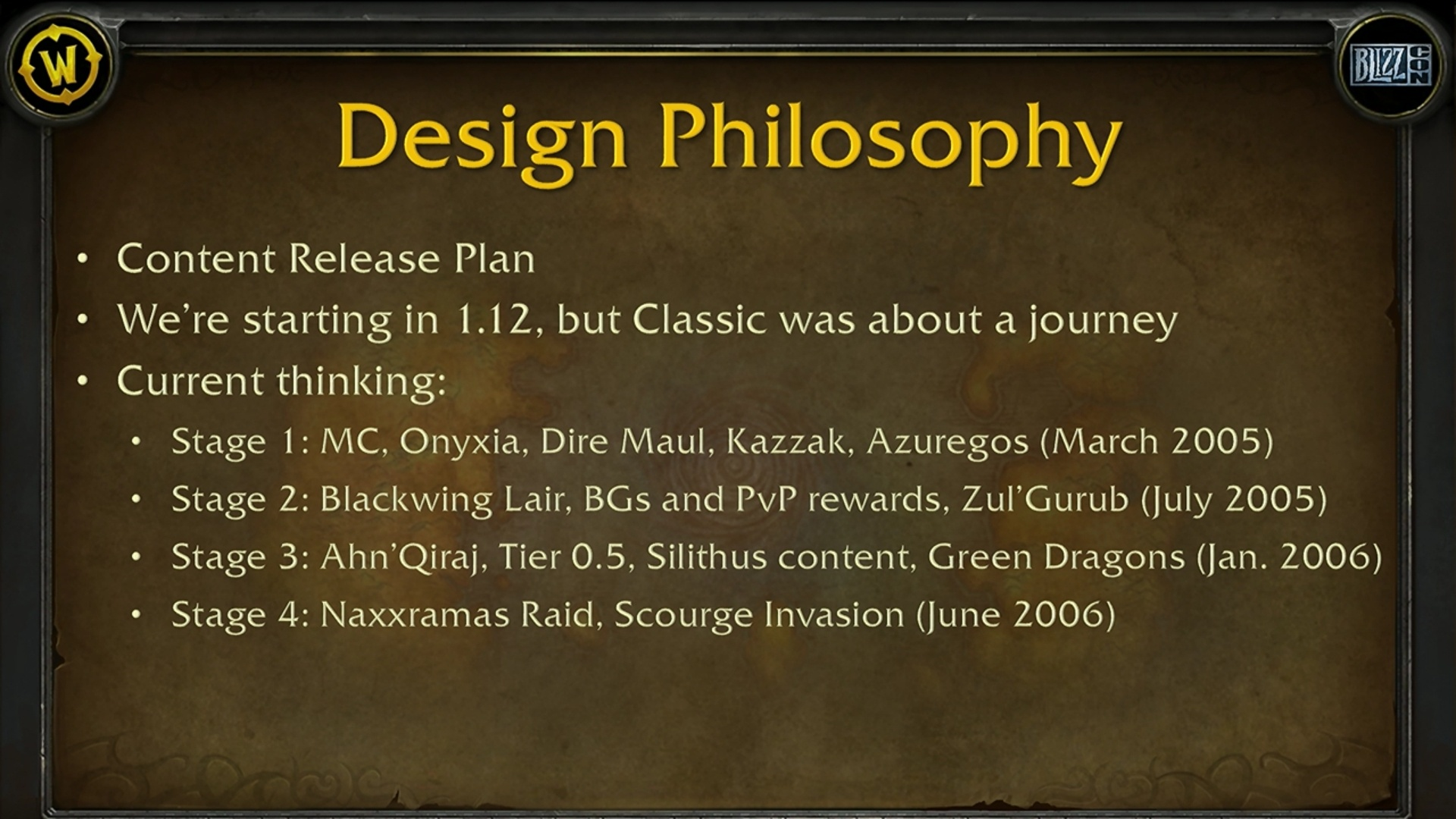 6c4ef726 The Classic WoW panel at BlizzCon 2018 revealed that Classic will have  staged content unlocks, opening raids, dungeons, and other features over  time.